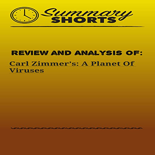 Review and Analysis of: Carl Zimmer's 'A Planet of Viruses' audiobook cover art