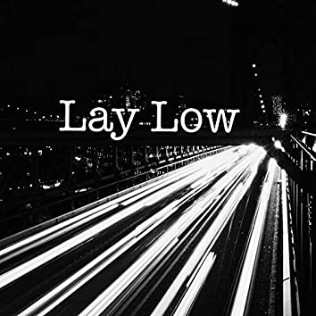 Lay Low