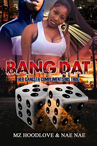 BANG DAT: Her Gangsta  Compliments  His Thug