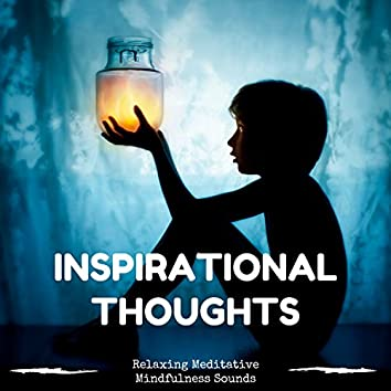 Inspirational Thoughts: Music for Positive Attitude with Relaxing Meditative Mindfulness Sounds