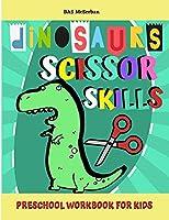 Dinosaurs Scissor Skills / Preschool Workbook For Kids