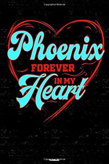 Phoenix Forever in my Heart Notebook: Phoenix City Journal 6x9 inch (DIN A5) 120 Lined Pages Book Gift