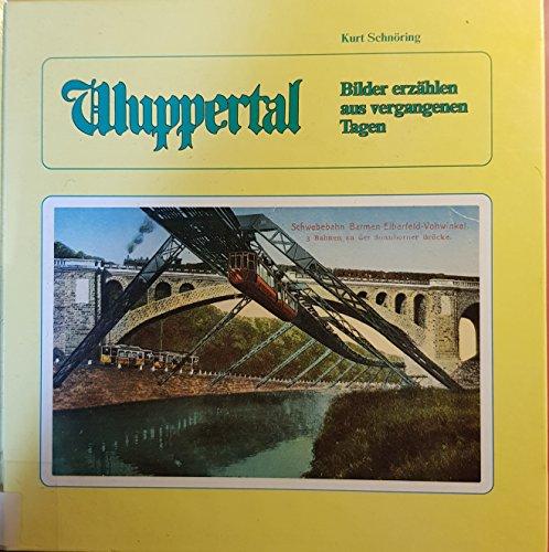 Wuppertal: Bilder erzählen aus vergangenen Tagen. Fotos vor und nach der Jahrhundertwende