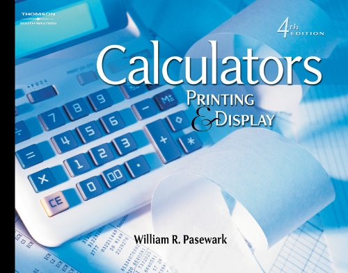 Compare Textbook Prices for Calculators: Printing and Display 4 Edition ISBN 9780538439909 by Pasewark, William R.