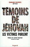 Témoins de Jéhovah Les victimes parlent