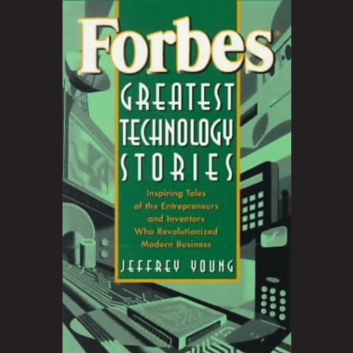 Forbes Greatest Technology Stories     Inspiring Tales of the Entrepreneurs and Inventors Who Revolutionized Modern Business              By:                                                                                                                                 Jeffrey Young                               Narrated by:                                                                                                                                 Michael McConnohie                      Length: 2 hrs and 58 mins     5 ratings     Overall 4.2