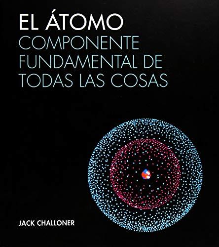 El Átomo: Componente fundamental de todas las cosas: 56 (Grandes Temas Gran Formato)