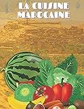 La cuisine Marocaine: Petit livre de couscous et tajine | Deux recettes faciles et délicieuses - Cuisine marocaine | Méthode de préparation de couscous et Tajine (French Edition)