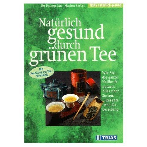 Natürlich gesund durch grünen Tee