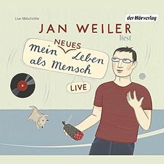Mein neues Leben als Mensch                   Autor:                                                                                                                                 Jan Weiler                               Sprecher:                                                                                                                                 Jan Weiler                      Spieldauer: 2 Std. und 27 Min.     82 Bewertungen     Gesamt 4,5