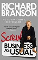 Screw Business as Usual by Richard Branson(2013-04-01)