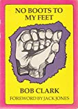 No Boots To My Feet: Experiences of a Britisher in Spain 1937-38