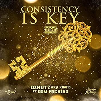 Consistency Is Key (feat. Dom Pachino)