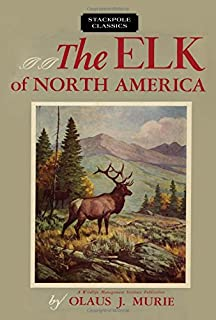 The Elk of North America (Wildlife Management Institute Classics)