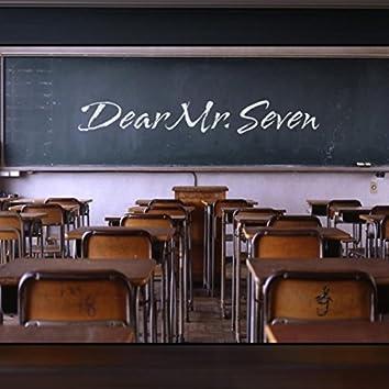 Dear Mr. Seven