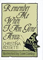 Remember Me When I Am Gone Away (Inspirational) by Christina Rossetti(1989-10-01)