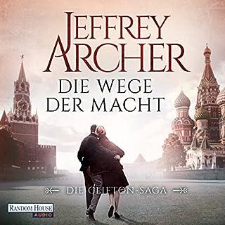 Die Wege der Macht     Die Clifton-Saga 5              Autor:                                                                                                                                 Jeffrey Archer                               Sprecher:                                                                                                                                 Erich Räuker                      Spieldauer: 14 Std. und 33 Min.     1.454 Bewertungen     Gesamt 4,7