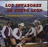 12 Corridos Nortenos by Los Invasores De Nuevo Leon