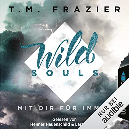 Wild Souls - Mit dir für immer     Outskirts 2              By:                                                                                                                                 T. M. Frazier                               Narrated by:                                                                                                                                 Lara Le Bon,                                                                                        Henner Hauenschild                      Length: 6 hrs and 4 mins     Not rated yet     Overall 0.0