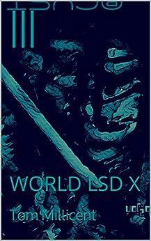 |||: WORLD LSD X (アウト Book 1) by [Tom Millicent]
