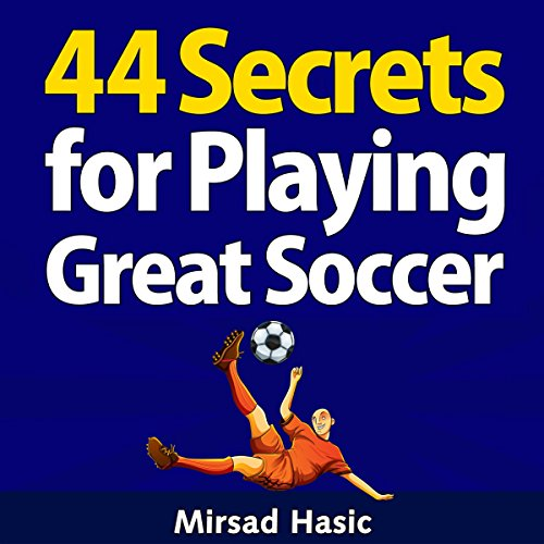 44 Secrets for Playing Great Soccer audiobook cover art