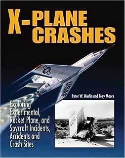 X-Plane Crashes: Exploring Experimental, Rocket Plane & Spycraft Incidents, Accidents & Crash Sites