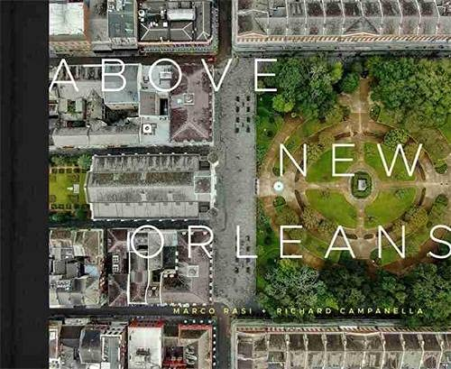 Above New Orleans: Roofscapes of the Crescent City
