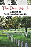 The Dead March: A History Of The Mexican-American War: Famous Mexican Americans
