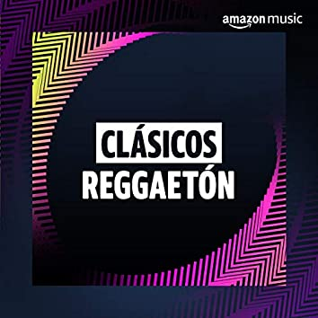 Clásicos: Reggaeton