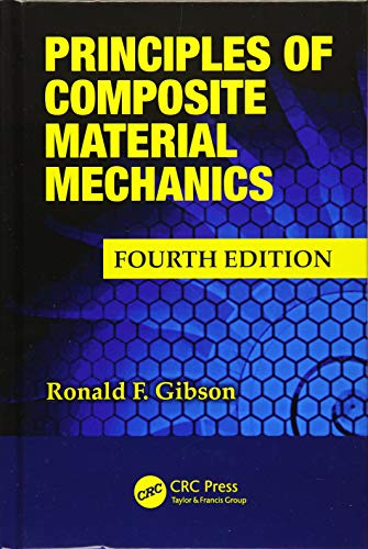 Compare Textbook Prices for Principles of Composite Material Mechanics Mechanical Engineering 4 Edition ISBN 0001498720692 by Gibson, Ronald F.