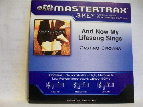 And Now My Lifesong Sings by Casting Crowns Accompaniment Track