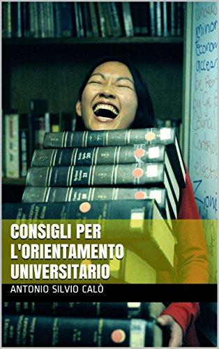 Consigli Per Lorientamento Universitario Italian Edition