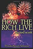 How The Rich Live (Meet Gordon Bennett)