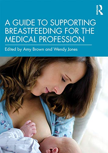 51niD2B8pdL - A Guide to Supporting Breastfeeding for the Medical Profession