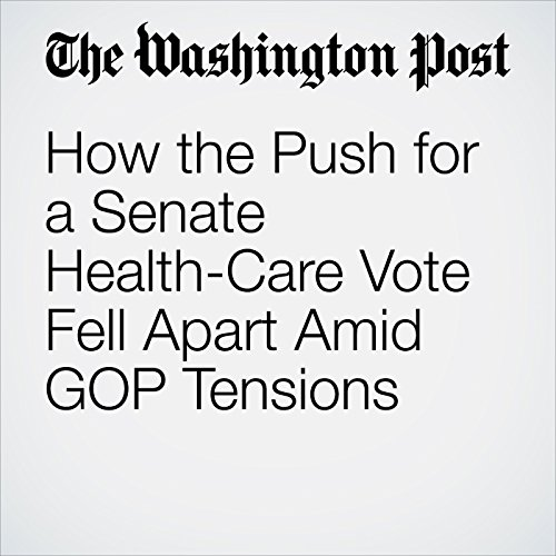 How the Push for a Senate Health-Care Vote Fell Apart Amid GOP Tensions copertina