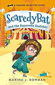 Scaredy Bat and the Sunscreen Snatcher (Scaredy Bat: A Vampire Detective Series Book 2)