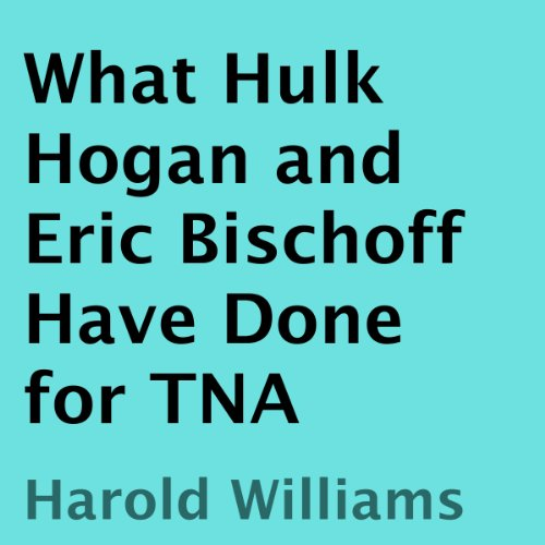 What Hulk Hogan and Eric Bischoff Have Done for TNA audiobook cover art