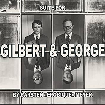 Suite for Gilbert & George (The Complete Suite)