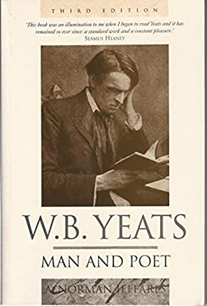 W.B.Yeats: Man and Poet by A. Norman Jeffares (1996-04-18)