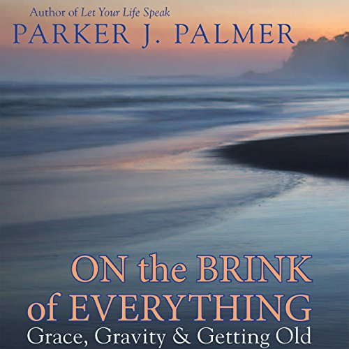 Couverture de On the Brink of Everything: Grace, Gravity, and Getting Old