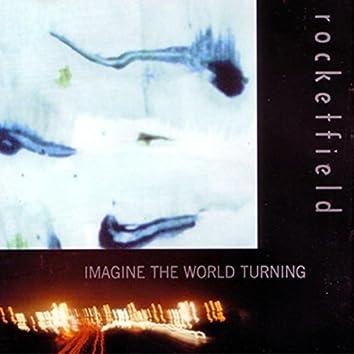Imagine The World Turning