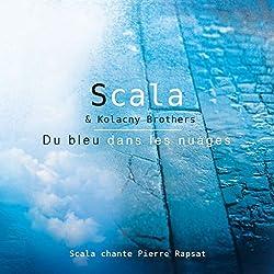 Du bleu dans les nuages - SCALA chante les plus belles chansons de PIERRE RAPSAT