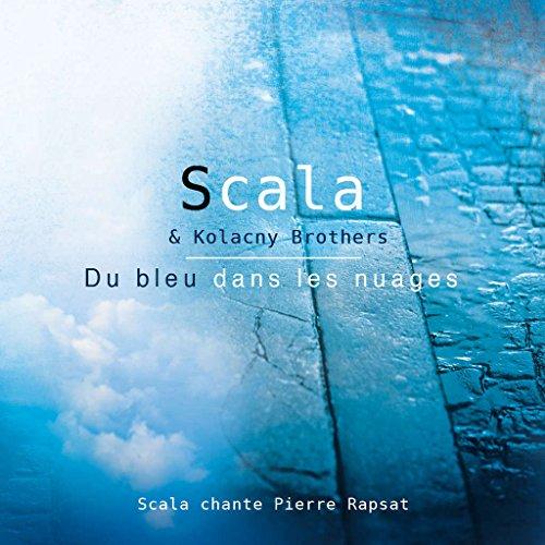 Scala chante Pierre Rapsat - Du bleu dans les nuages