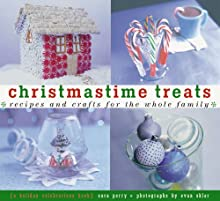 Christmastime Treats: Recipes and Crafts for the Whole FamilyA Holiday Celebrations Book