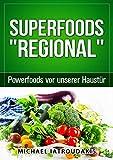 Superfoods 'Regional': Powerfoods vor unserer Haustür (WISSEN KOMPAKT)