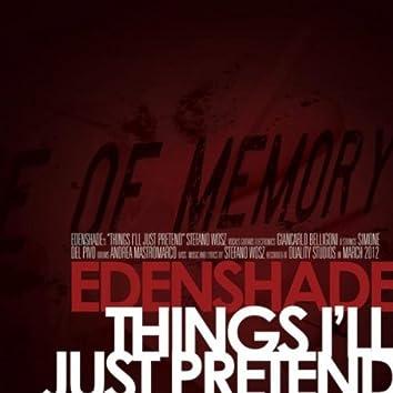 Things I'll Just Pretend