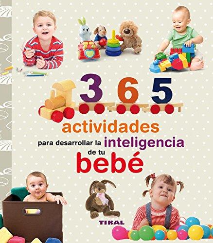 365 actividades para desarrollar la inteligencia de tu bebé (Embarazo y primeros...
