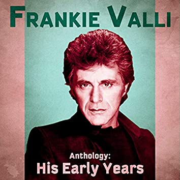 Anthology: His Early Years (Remastered)