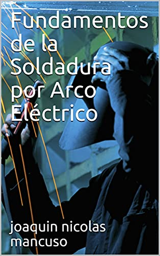 Los Mejores Arco Electrico Soldadura – Guía de compra, Opiniones y Comparativa del 2021 (España)