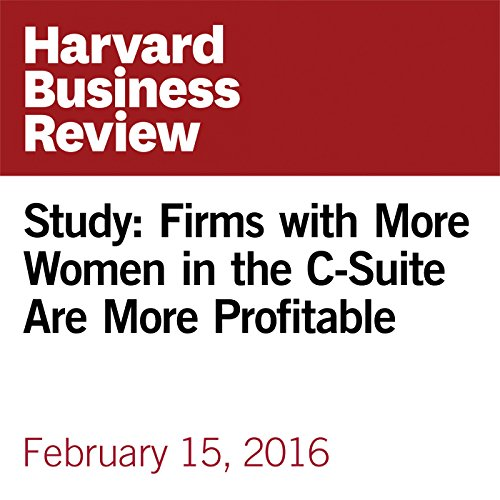 Study: Firms with More Women in the C-Suite Are More Profitable copertina